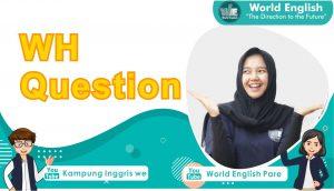 WH question dalam bahasa inggris