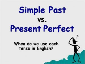 Perbedaan Present Perfect dan Simple past
