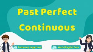 Cara Mudah Memahami Past Perfect Continuous Tense
