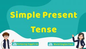 Cara Mudah Belajar Simple Present Tense (Pengertian, Formula dan Contoh)