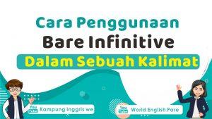 Penggunaan Bare Infinitive Plus Contoh Kalimat