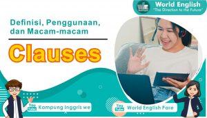 Definisi, Penggunaan, dan Macam-Macam Clauses Bahasa Inggris