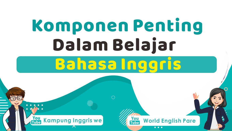 Penjelasan Lengkap Seputar Component of Languages Plus Contoh Kalimat