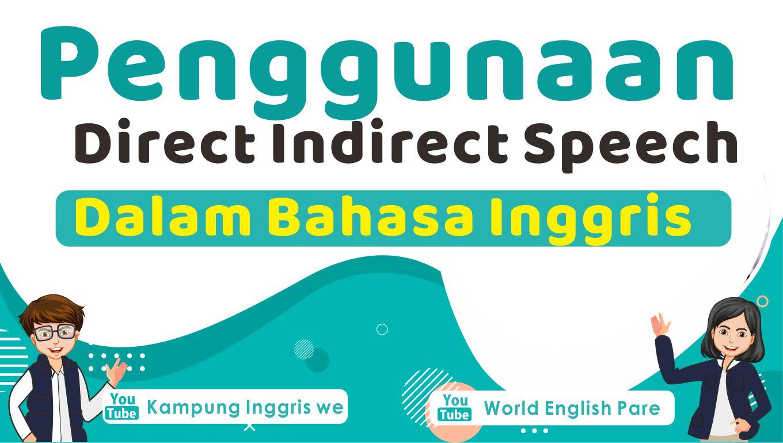 Penggunaan dan Contoh Kalimat Direct Indirect Speech