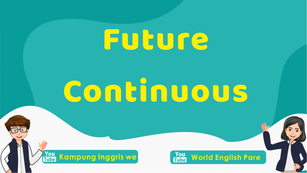 Future Continuous Tense: Pengertian, Pola Kalimat dan Contoh Penggunaan