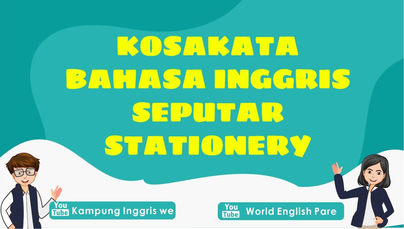 Kumpulan Kosakata Stationery Bahasa Inggris Paling Umum Digunakan