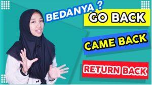 Apasih Bedanya Come Back, Go Back dan Return Back?