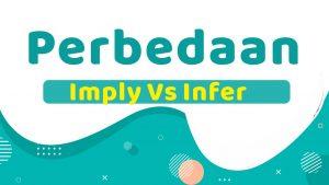 Imply Vs Infer : Perbedaan Penggunaan dan Contoh Kalimat