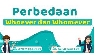 Perbedaan Penggunaan Whoever dan Whomever Dalam Bahasa Inggris