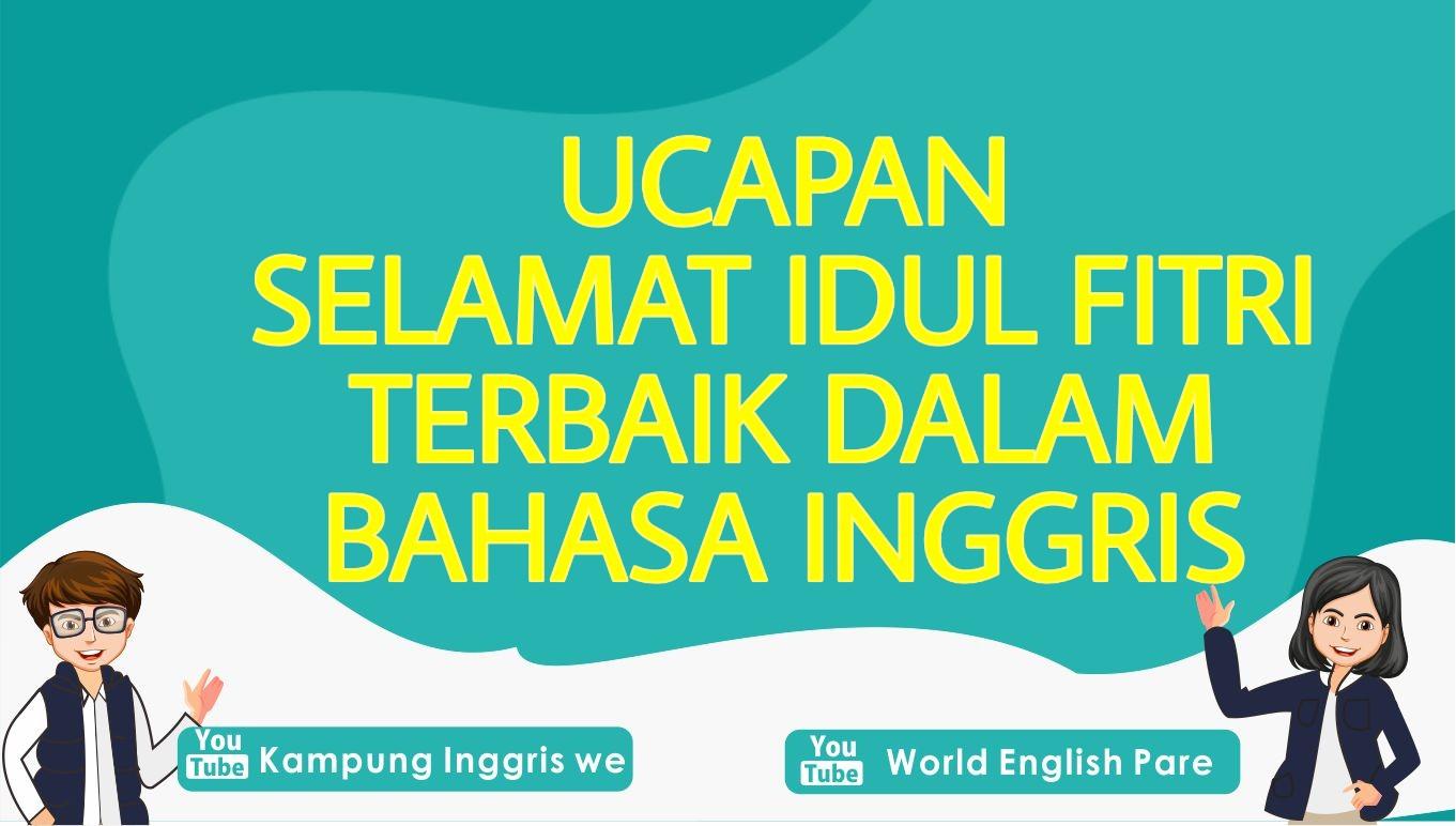 Kumpulan Ucapan Idul Fitri Terbaik Dalam Bahasa Inggris