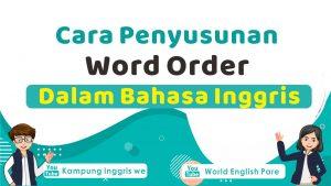 Apa Itu Word Order Dalam Bahasa Inggris?