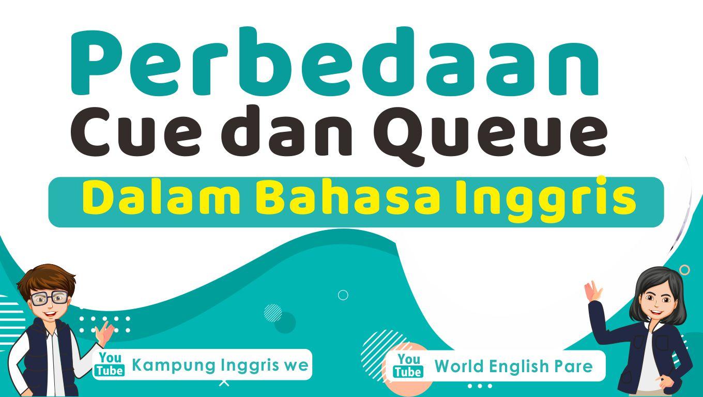 Apasih Bedanya Kata Bahasa Inggris Cue dan Queue?