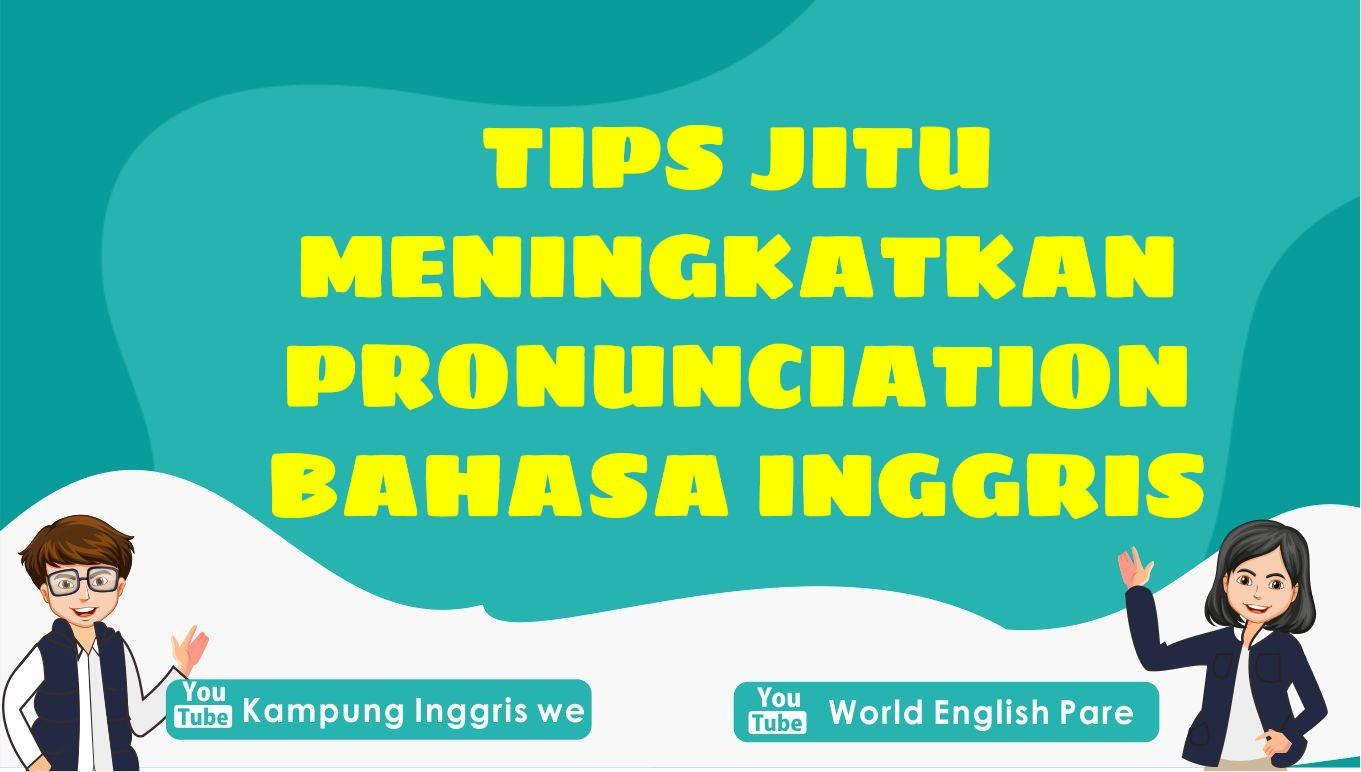 tips meningkatkan pronunciation