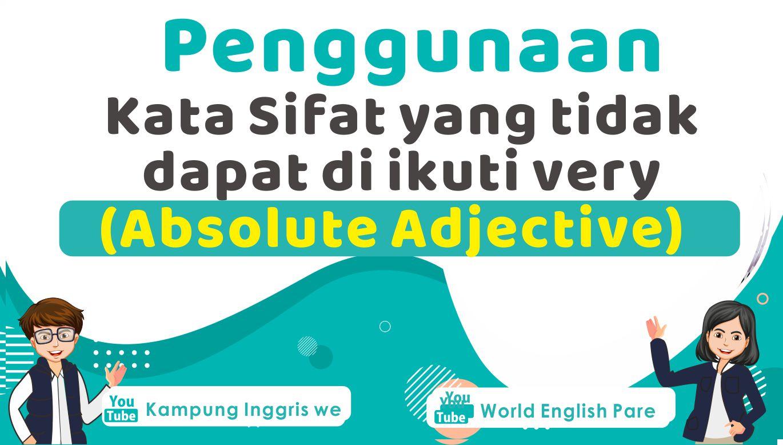 Absolute Adjective: Pengertian Lengkap Plus Contoh Kalimat