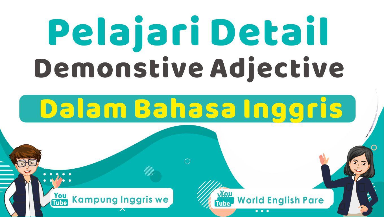 Demonstrative Adjective dalam Bahasa Inggris, Apakah Itu?