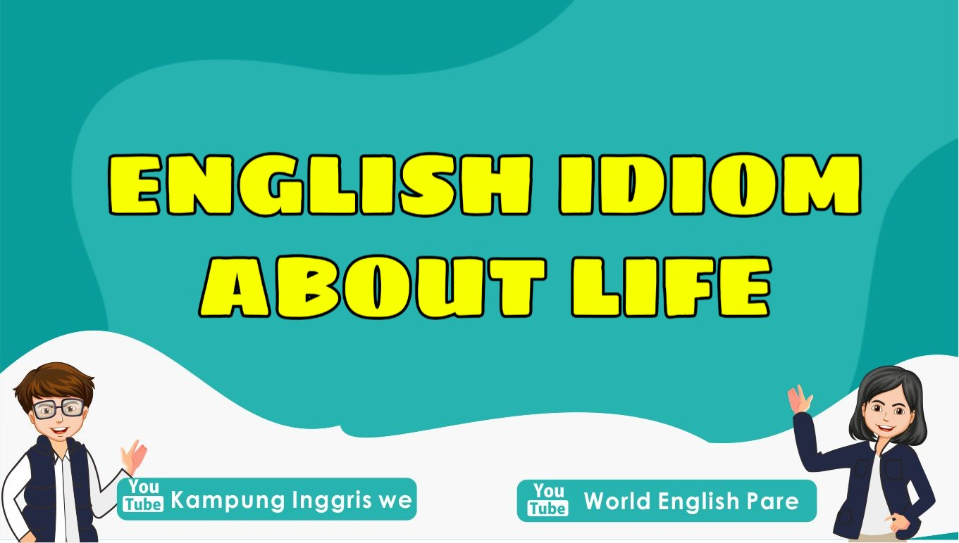 idiom about life