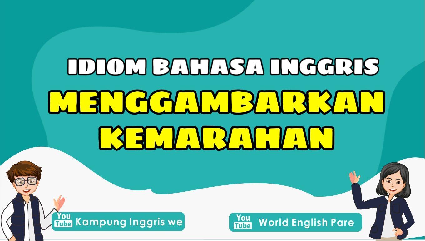 """6 Idiom Bahasa Inggris Ini Bisa Kamu Gunakan Untuk Mengekpresikan Rasa """"Marah"""", Apa Saja?"""