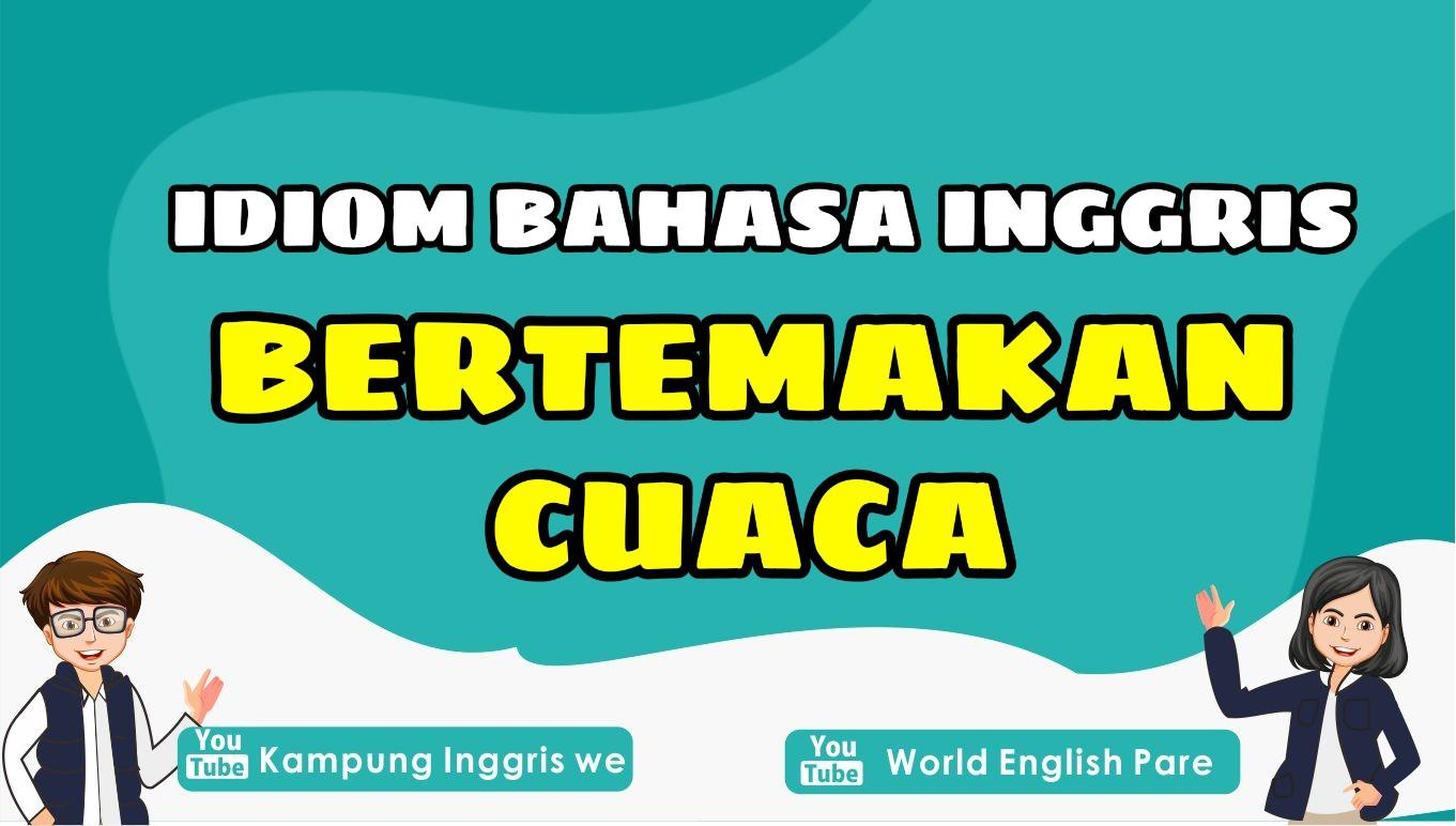 7 Idiom Bahasa Inggris Bertemakan Cuaca, Bikin Wawasan Bahasa Inggris Makin Luas