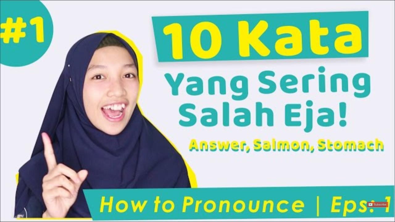 10 Kosakata Bahasa Inggris Ini Ternyata Masih Sering Salah Diucapkan Oleh Kebanyakan Orang Indonesia