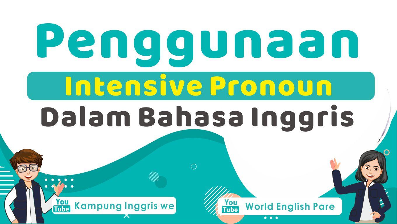 Penggunaan Intensive Pronoun, Contoh Kalimat dan Latihan Soal