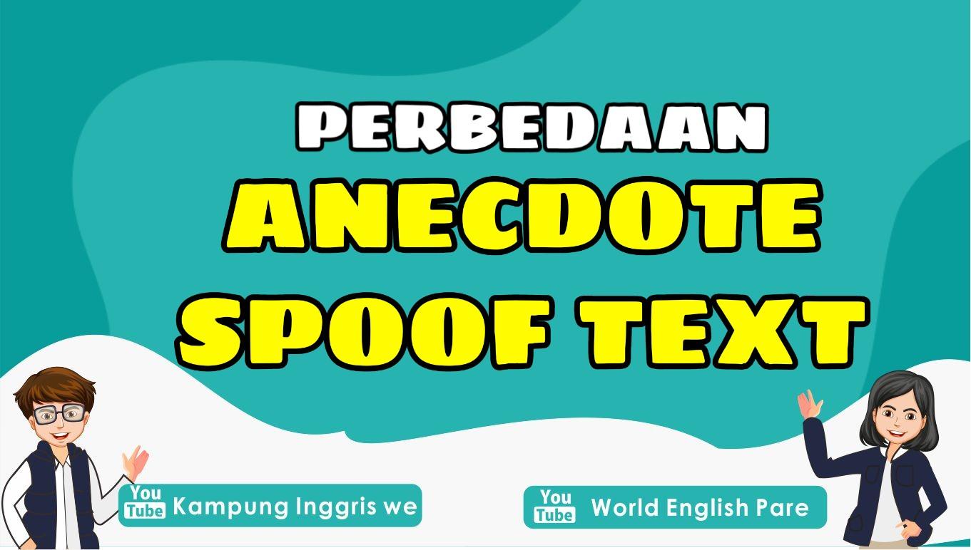 Anecdote dan Spoof Text, Apasih Perbedaan Kedua Jenis Teks Bahasa Inggris Ini?