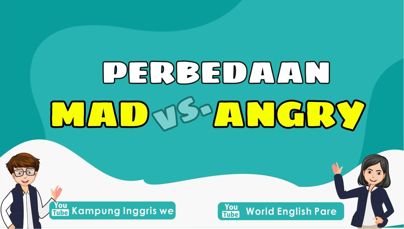 """Mad vs. Angry : Sama-Sama """"Marah"""" Atau Ada Bedanya?"""