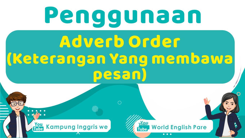 Penjelasan Lengkap Adverb Order Beserta Contoh Kalimat