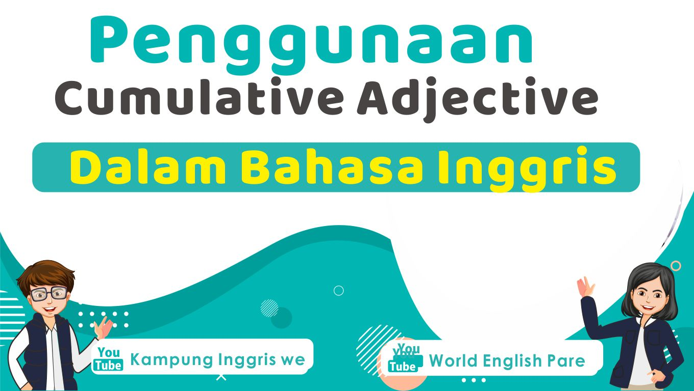 Penggunaan Cumulative Adjective Beserta Contoh Kalimat