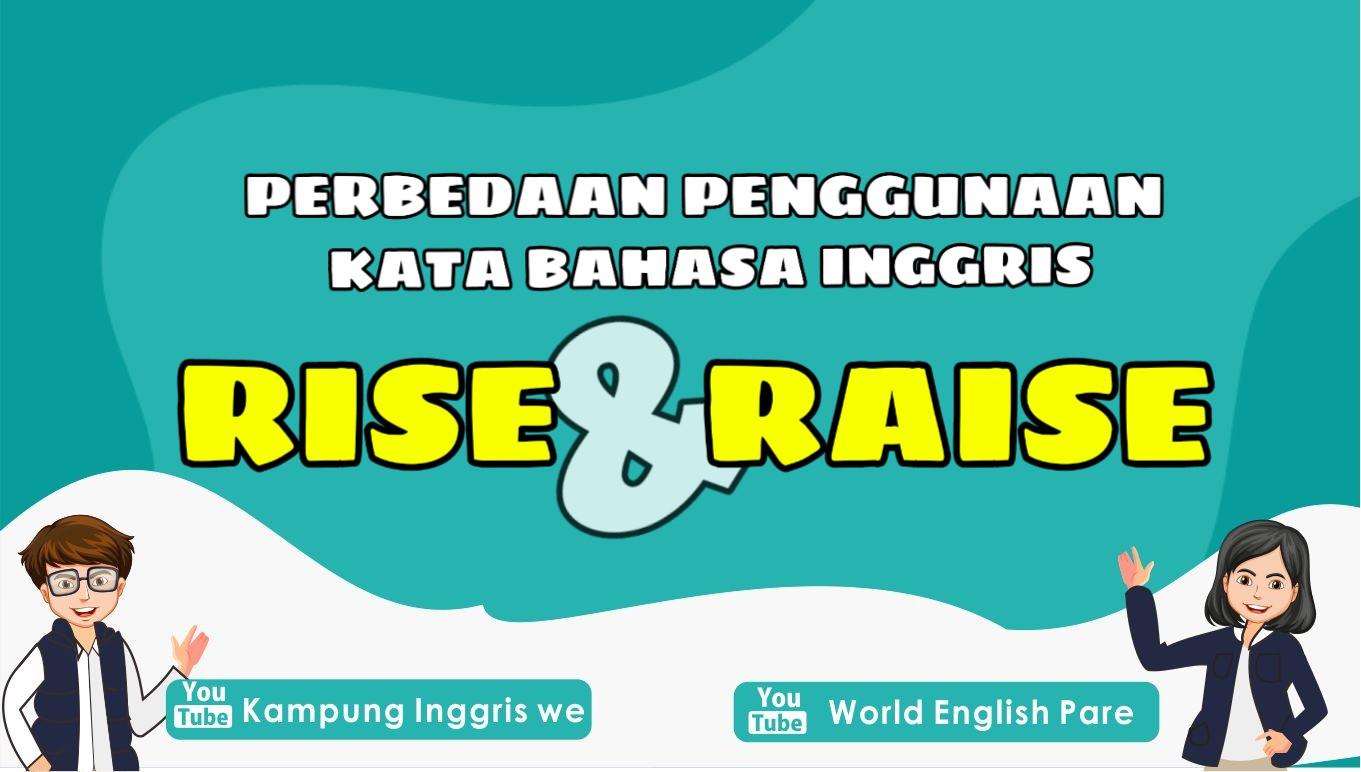 """""""RISE vs. RAISE"""", Apasih Perbedaan Kedua Kata Bahasa Inggris Ini?"""