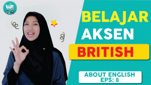 Cara Mudah Belajar British Accent Dalam  Bahasa Inggris