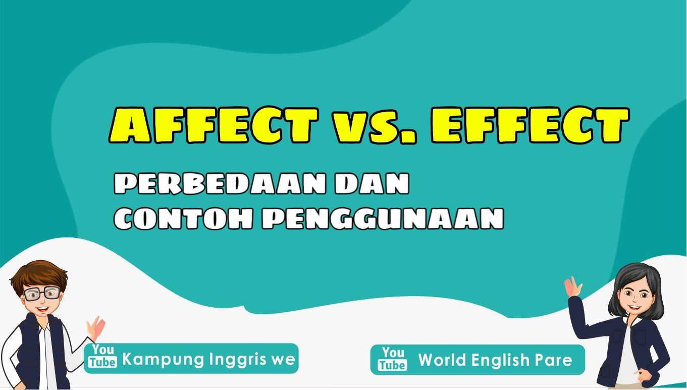 Affect dan Effect, Apa Perbedaan Penggunaan Kedua Kata Bahasa Inggris Ini?