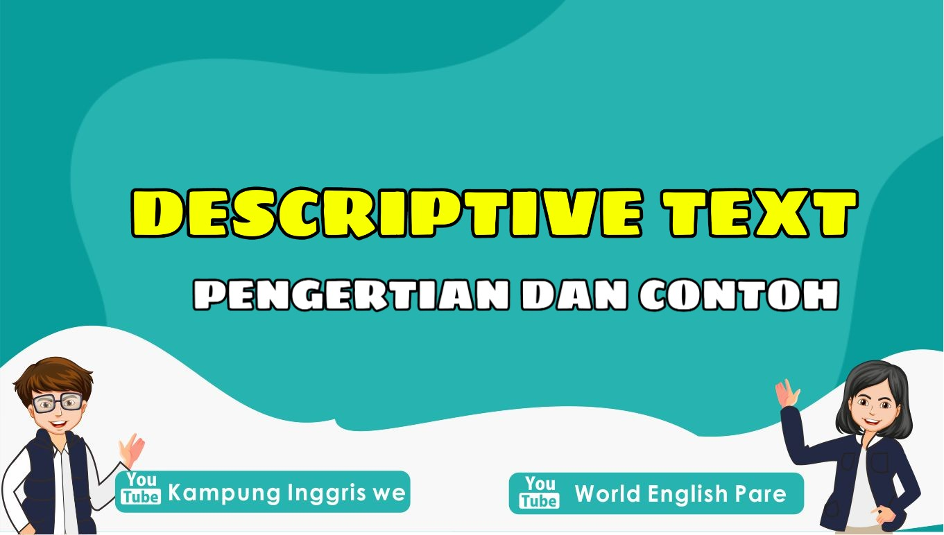 contoh descriptive text dalam bahasa inggris