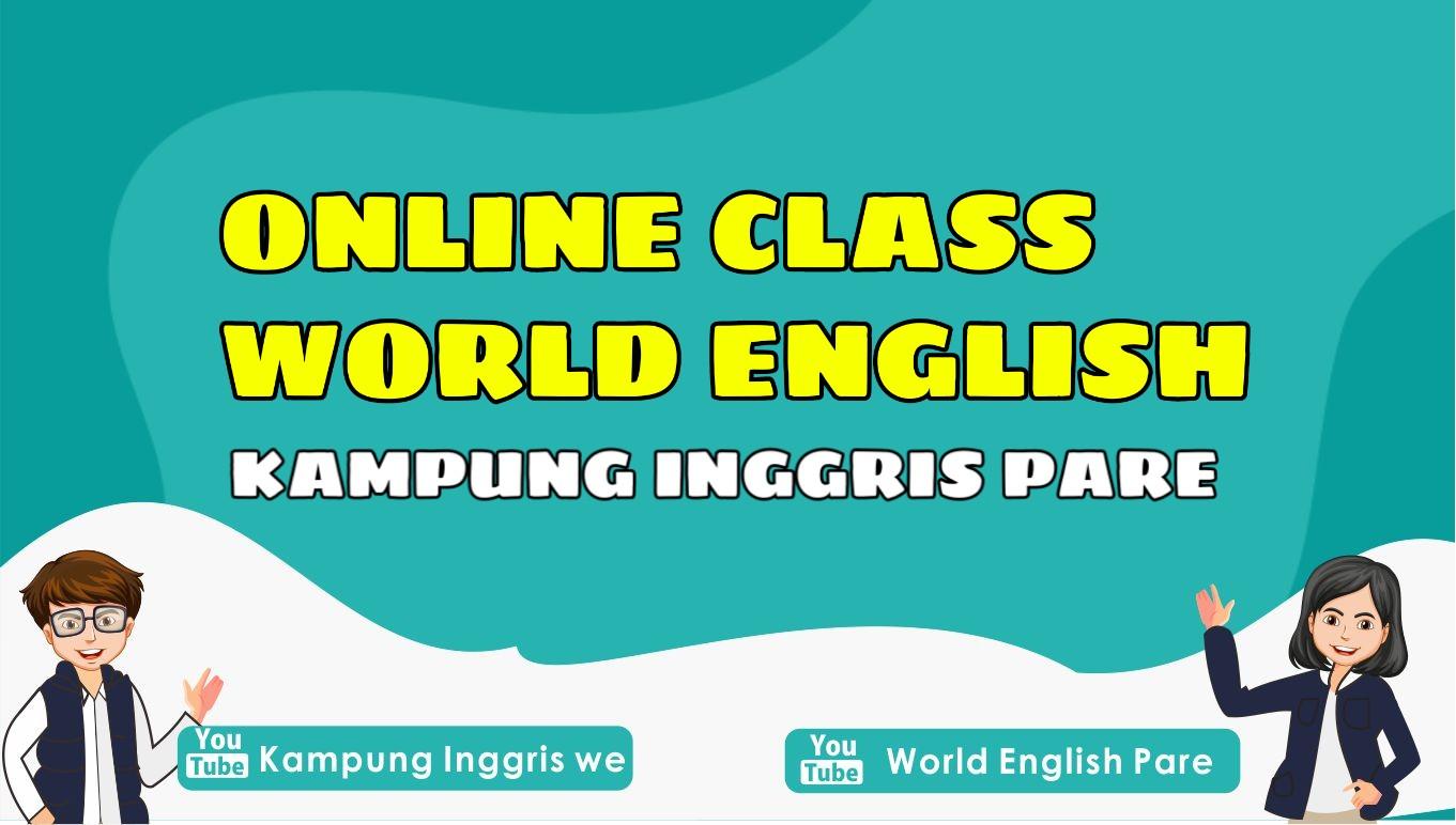 Mahir Bahasa Inggris Dari Rumah Aja, Mau? Online Class Kampung Inggris World English Solusinya!