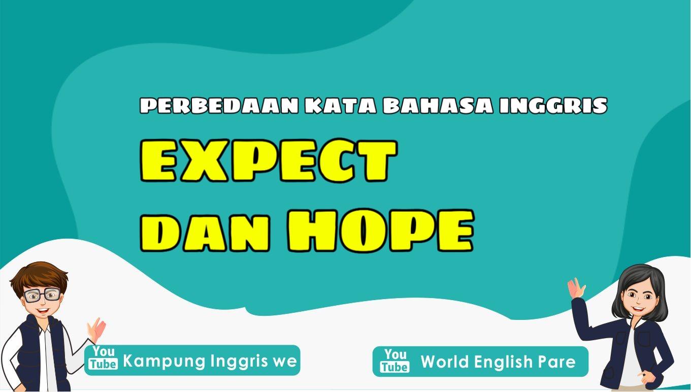 Expect vs. Hope, Dua Harapan Dengan Makna dan Penggunaan yang Berbeda