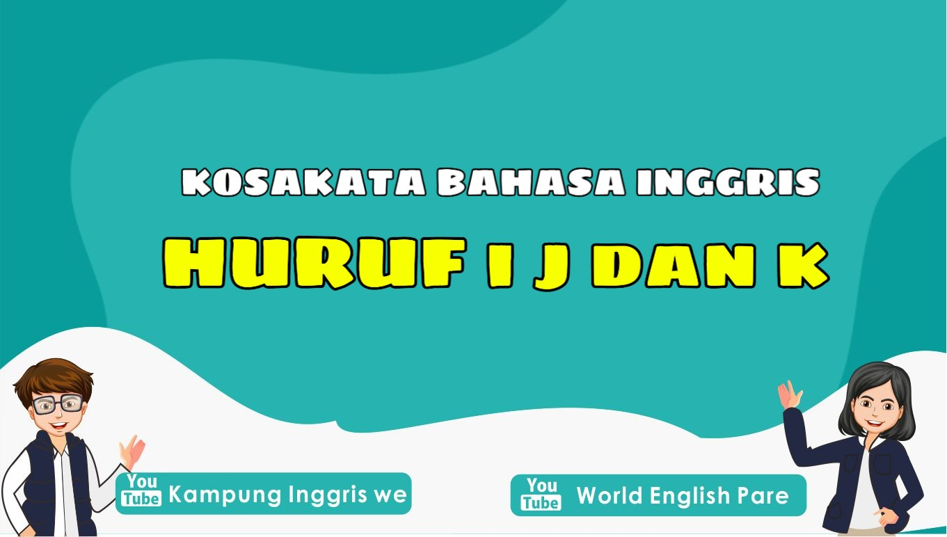 Daftar Kosakata Bahasa Inggris Berawalan Huruf I J dan K Paling Umum Digunakan, Catat dan Hafalkan Ya!