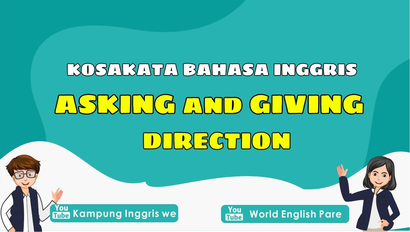 Daftar Kosakata dan Frasa Seputar Asking and Giving Direction dalam Bahasa Inggris