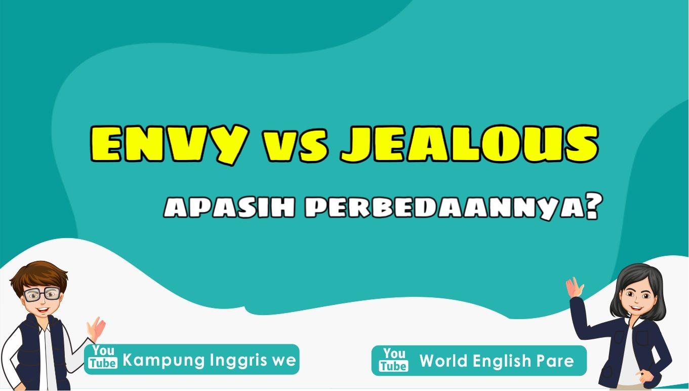 Yakin Sudah Menggunakan Kata Envy dan Jealous Dengan Tepat? Cek Lagi Perbedaan Keduanya Yuk!