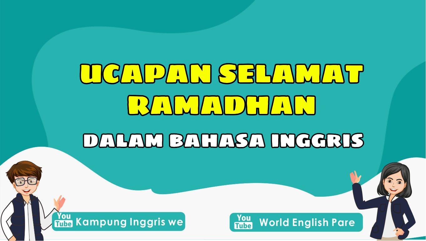 Jadi Lebih Beda, Sambut Ramadhan Dengan Ucapan Selamat Ramadhan Dalam Bahasa Inggris Ini Yuk!