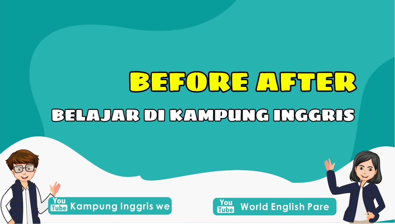 Seperti Ini Bedanya Sebelum dan Sesudah Belajar di World English Pare!