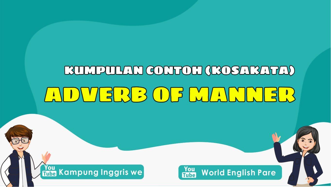 Kumpulan Kata Keterangan Cara (Adverb Of Manner) dalam Bahasa Inggris Lengkap!