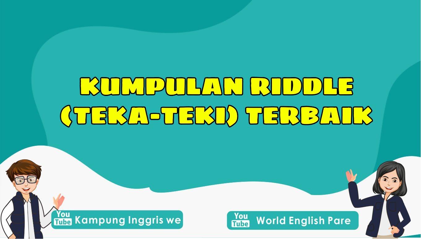 Super Menarik! Inilah Kumpulan Riddle (Teka-Teki) Bahasa Inggris Singkat Beserta Jawaban dan Terjemahan