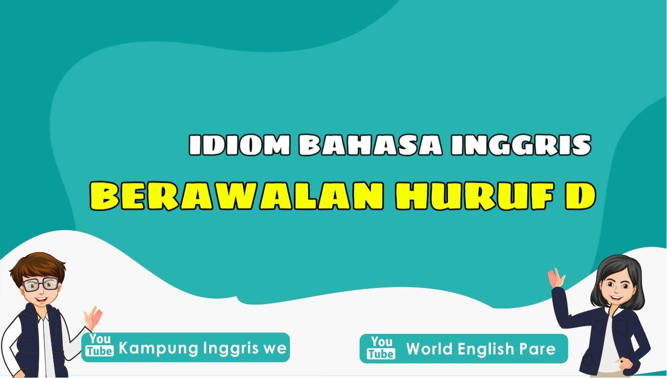 Kumpulan Idiom Bahasa Inggris Dengan Huruf D Ini Bisa Bikin Perbendaharaan Kata Makin Berlimpah, Pelajari Yuk!