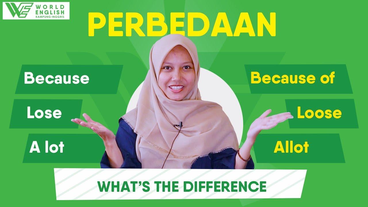 Sudah Memahami Perbedaan Because dan Because Of? Kita Pelajari Bersama Yuk!