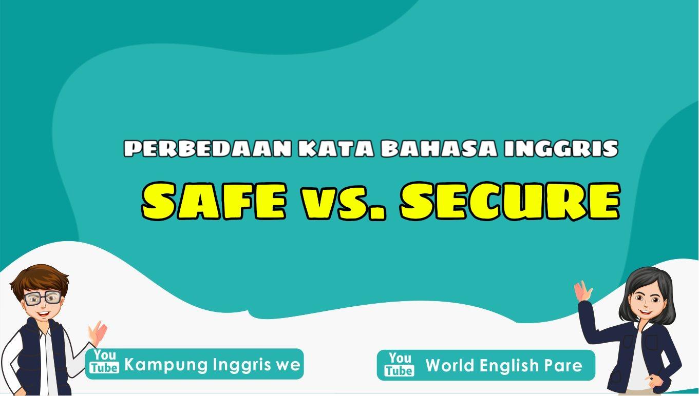 perbedaan safe dan secure