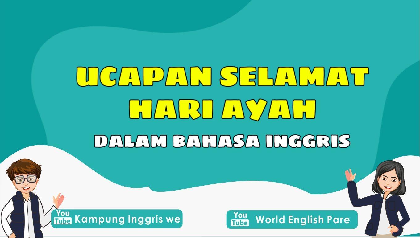 Ucapan Selamat Hari Ayah dalam Bahasa Inggris Beserta Terjemahan Lengkap, Super Menyentuh!
