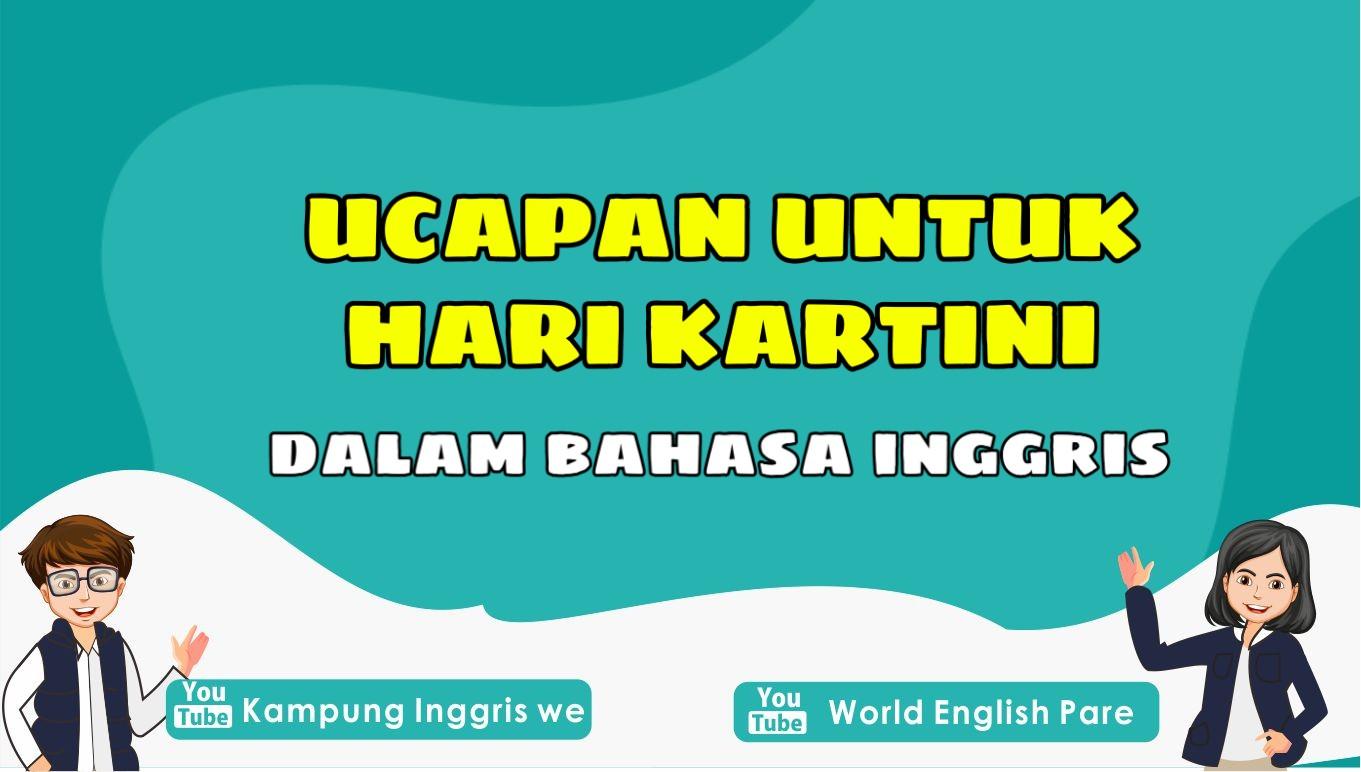 Selamat Hari Kartini! Inilah 5 Ucapan Inspiratif dalam Bahasa Inggris Untuk Peringatan Hari Kartini