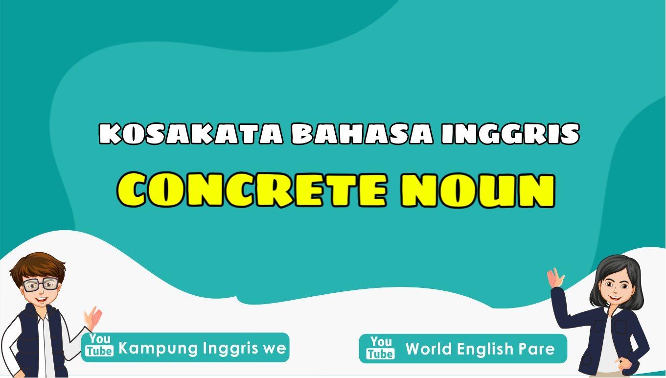 concrete noun dalam bahasa inggris