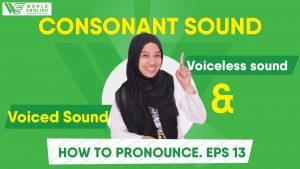 Cara Tepat Pengucapan Consonant Sound dalam Bahasa Inggris, Lengkap Dengan Video Penjelasannya