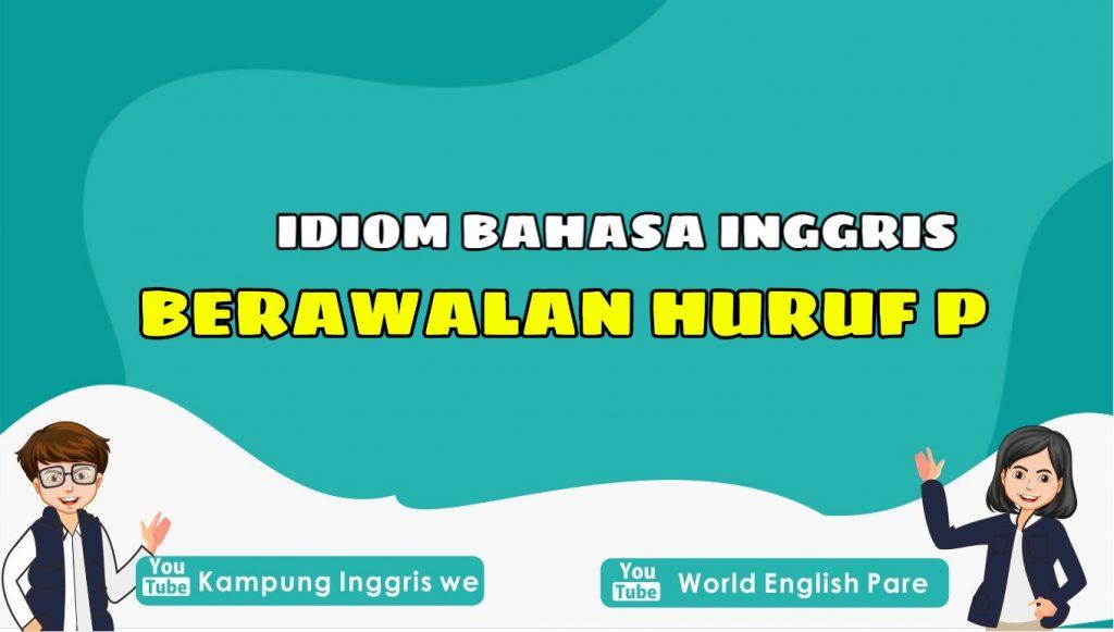 Pelajari Idiom Bahasa Inggris Huruf P, Banyak Bentuk Dengan Beragam Makna