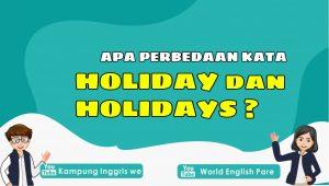 Holiday dan Holidays, Sama Aja Atau Ada Perbedaannya Sih? Cari Tau Yuk!